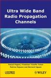 Ultra Wide Band Radio Propagation Channel, Pagani, Pascal, 1848210841
