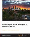 HP Network Node Manager 9 : Manage your network effectively with NNMi, Vilemaitis, Marius, 1849680841