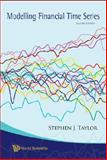 Modelling Financial Time Series, Stephen J. Taylor, 9812770844