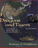 Dragons and Tigers : A Geography of South, East, and Southeast Asia, Weightman, Barbara A., 0471630845