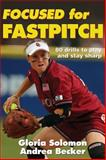 Focused for Fastpitch, Gloria Solomon and Andrea Becker, 0736050841