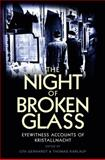 The Night of Broken Glass : Eyewitness Accounts of Kristallnacht, Gerhardt, Uta and Karlauf, Thomas, 0745650848