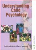 Understanding Child Psychology, Brain, Christine and Mukherji, Penny, 0748790845