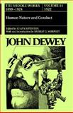 Middle Works of John Dewey, 1899-1924 : Human Nature and Conduct 1922, John Dewey, 0809310848
