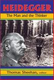 Heidegger : The Man and the Thinker, , 1412810841