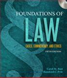 Foundations of Law : Cases, commentary and Ethics, Carol M. Bast, Ransford C. Pyle, 1435440846