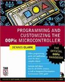 Programming and Customizing the OOPic Microcontroller, Clark, Dennis, 0071420843
