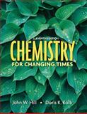 Chemistry for Changing Times, Hill, John W. and Kolb, Doris K., 0132280841