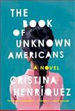 The Book of Unknown Americans, Cristina Henríquez, 0385350848