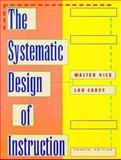 The Systematic Design of Instruction, Dick, Walter and Carey, Lou M., 0673990842