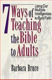 7 Ways of Teaching the Bible to Adults, Barbara Bruce, 0687090849