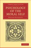 Psychology of the Moral Self, Bosanquet, Bernard, 1108040845