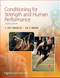 Conditioning for Strength and Human Performance, Chandler, T. Jeff and Brown, Lee E., 1451100841