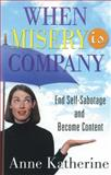 When Misery Is Company, Anne Katherine and Anne Katherine, MA, 1592850847