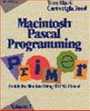Macintosh Pascal Programming Primer Vol. 1 : Inside the Toolbox Using Think Pascal, Mark, Dave, 020157084X