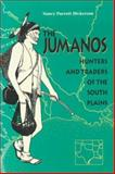 The Jumanos : Hunters and Traders of the South Plains, Hickerson, Nancy Parrott, 0292730845
