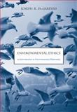 Environmental Ethics : An Introduction to Environmental Philosophy, Des Jardins, Joseph R., 0534520847