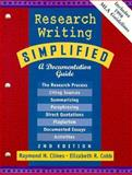 Research Writing Simplified : A Documentation Guide, Clines, Raymond H. and Cobb, Elizabeth R., 0673980847