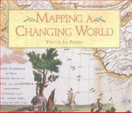 Mapping a Changing World, La Pierre, Yvette, 0965030849