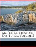 Abrégé de L'Histoire des Turcs, Gilbert Saulni Verdier and Gilbert Saulnier Du Verdier, 1149240849