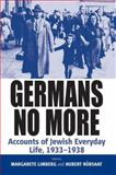 Germans No More : Accounts of Jewish Everyday Life, 1933-1938, , 1845450841