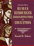 Human Resources Administration in Education : A Management Approach, Rebore, Ronald W., 0205380840