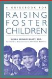 A Guidebook for Raising Foster Children, M.D., Susan McNair Blatt, 0313360847