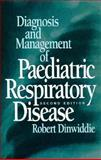 The Diagnosis and Management of Paediatric Respiratory Disease, Dinwiddie, Robert, 0443050848