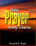 Bible Prayer Study Course, Kenneth E. Hagin, 0892760842