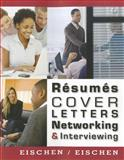 Resumes, Cover Letters, Networking, and Interviewing, Eischen, Clifford W. and Eischen, Lynn A., 1111820848