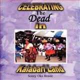 Celebrating the Dead in Kalabari Land, Sonny Oko Braide, 1468560840