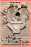 Healing for Hurting Hearts, Phyllis Kilbourn, 1619580845