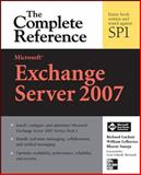 Microsoft Exchange Server 2007 : The Complete Reference, Luckett, Richard and Suneja, Bharat, 0071490841
