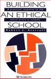 Building an Ethical School, Robert J. Starratt, 075070084X