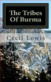 The Tribes of Burma, Cecil Lowis, 1482550849