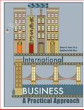 International Business: a Practical Approach, Robert Sweo, 1490300848