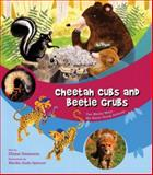 Cheetah Cubs and Beetle Grubs, Diane Swanson, 1554510848