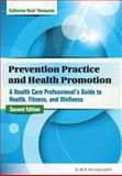 Prevention Practice and Health Promotion : A Healthcare Professional¿S Guide to Health, Fitness, and Wellness, Rush Thompson, Catherine, 1617110841