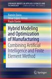 Hybrid Modeling and Optimization of Manufacturing : Combining Artificial Intelligence and Finite Element Method, Quiza, Ramón and López-Armas, Omar, 3642280846