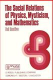 The Social Relations of Physics, Mysticism and Mathematics, Restivo, Sal, 9027720843