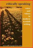 Ethically Speaking : Voice and Values in Modern Scottish Writing, James McGonigal, Kirsten Stirling (Eds.), 9042020849