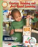 Creative Thinking and Arts-Based Learning : Preschool Through Fourth Grade (with MyEducationLab), Isenberg, Joan Packer and Jalongo, Mary R., 0136100856