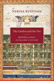 The Garden and the Fire : Heaven and Hell in Islamic Culture, Rustomji, Nerina, 0231140851