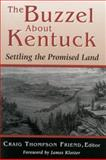 The Buzzel about Kentucky : Settling the Promised Land, , 0813120853