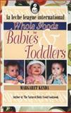 Whole Foods For Babies and Toddlers, Margaret Kenda, 0912500859