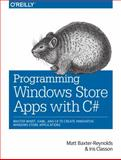 Programming Windows Store Apps with C#, Baxter-Reynolds, Matthew, 1449320856