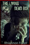 The Living Dead Boy and the Zombie Hunters, Rhiannon Frater, 1478270853