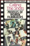 Calling the Shots : Profiles of Women Filmmakers, Cole, Janis and Dale, Holly, 1550820850