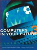 Computers in Your Future, Meyer, Marilyn and Baber, Roberta, 1580760856