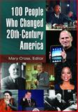 100 People Who Changed 20th-Century America, , 1610690850